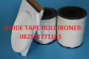 GUIDE TAPE ROLL IRONER MESIN LAUNDRY